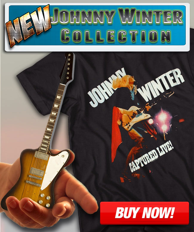 Click Here to Shop our Johnny Winter Collection!