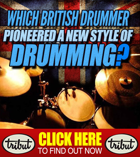 Tribut Apparel, 'When Music Really Matters'. Which British drummer pioneered a new style of drumming? Click Here To Find Out.