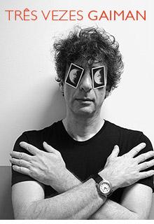 Três vezes Gaiman