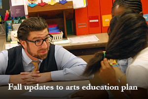 Fall updates to arts education plan